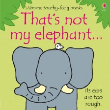 That's Not My Elephant... Touchy-Feely Book - Usborne