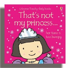 That's Not My Princess... Touchy Feely Book - Usborne