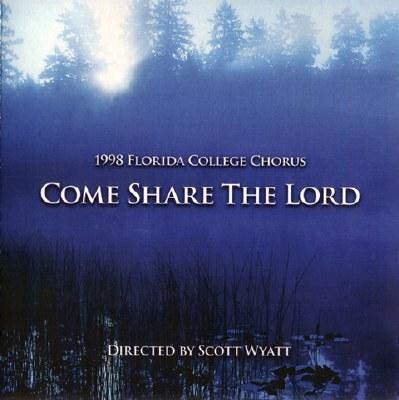 Florida College Chorus 97/98 - Come Share the Lord