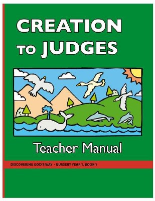 Discovering God's Way Nursery Book 1 Creation to Judges Teacher's Manual