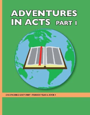 Discovering God's Way Primary 3-1 Adventrues in Acts (1)