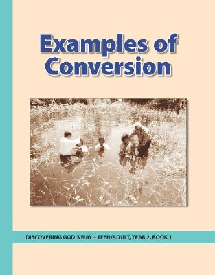 Discovering God's Way Teen/Adult 2-1 Examples of Conversion