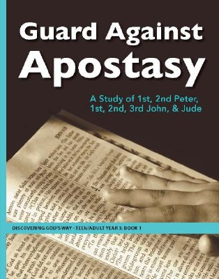 Discovering God's Way Teen/Adult 3-1 Guard Against Apostasy