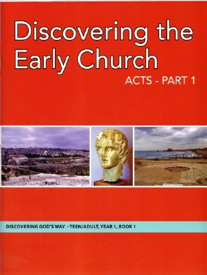 Discovering God's Way Teen/Adult 1-1 Discovering the Early Church