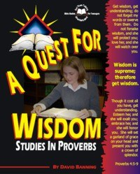 The Quest For Wisdom: Studies In Proverbs