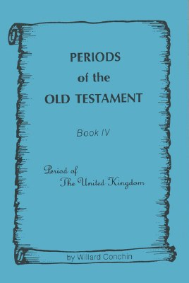 Periods of the Old Testament Book 4: Period of the United Kingdom
