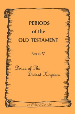 Periods of the Old Testament Book 5: Period of the Divided Kingdom