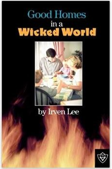 Good Homes in a Wicked World