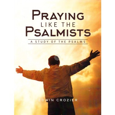 Praying Like the Psalmist