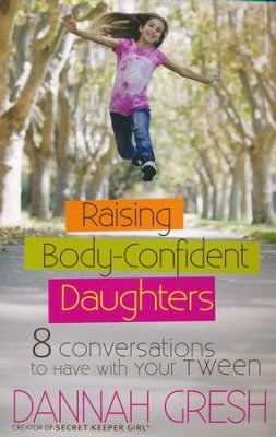 Raising Body-Confident Daughters - 8 Conversations to have with your Tween