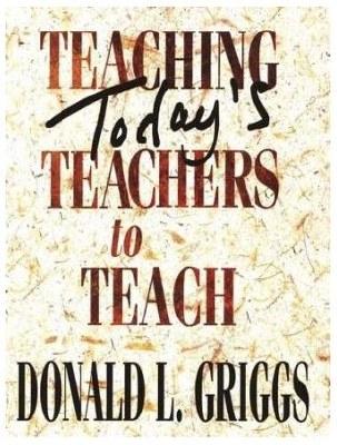 Teaching Today's Teachers to Teach