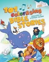101 Color and Sing Bible Stories