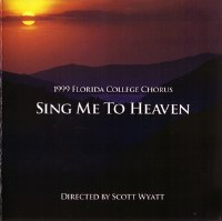 Florida College Chorus 98/99 - Sing Me To Heaven