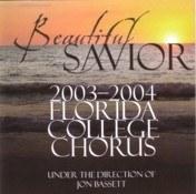 Florida College Chorus 03/04 - Beautiful Savior