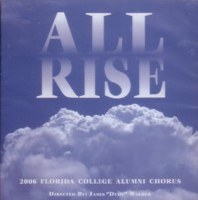 Florida College Alumni Chorus 05/06 -  All Rise