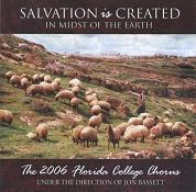 Florida College Chorus 05/06 - Salvation is Created In the Midst of the Earth