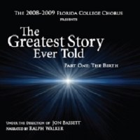 Florida College Chorus 08/09 - Greatest Story Ever Told #1