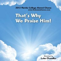 Florida College Alumni Chorus 11/12 - That's Why We Praise Him