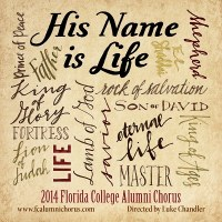 Florida College Alumni Chorus 13/14 - His Name Is Life