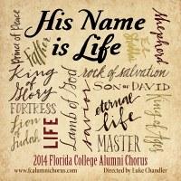 Florida College Alumni Chorus 13/14 - His Name Is Life