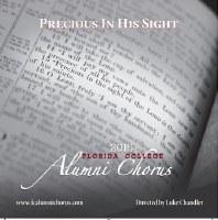 Florida College Alumni Chorus 14/15 - Precious In His Sight