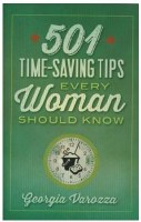 501 Time-Saving Tips Every Women Should Know