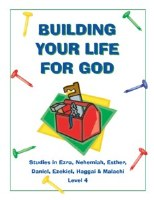 Shaping Hearts for God: Building Your Life for God Level 1 Workbook