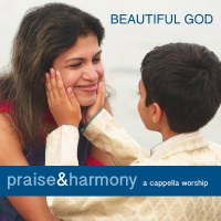 Beautiful God - Praise & Harmony
