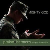 Mighty God- Praise & Harmony Series- The Acappella Company