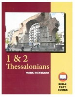 1 & 2 Thessalonians: The Bible Text Book Series