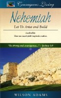 Nehemiah: Let Us Arise and Build