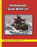 Discovering God's Way Junior 3-1 Immauel: God With Us