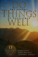 Do Things Well: The Pursuit of Excellence