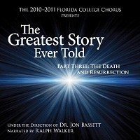 Florida College Chorus 10/11 - Greatest Story Ever Told #3