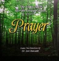 Florida College Chorus 12/13 - Prayer