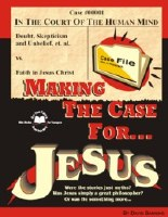 Making The Case For Jesus: Studies in John