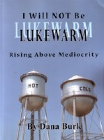 I Will Not Be Lukewarm: Rising Above Mediocrity