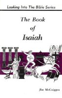 Looking into the Bible Series: The Book of Isaiah