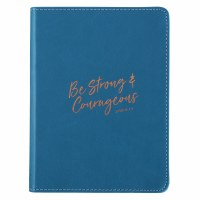 JOURNAL, Be Strong & Courageou