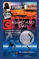 Night and Day: A Comparative Study of Christianity and Islam