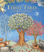 The Three Trees- A Traditional Folktale