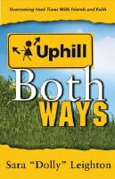 Uphill Both Ways: Overcoming Challenges with Friends and Faith