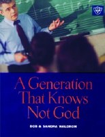 A Generation That Know Not God