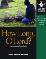 How Long, O Lord? Lamp Unto My Feet Series (Vol. 9)