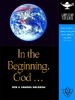 In the Beginning, God... Lamp Unto My Feet Series (Vol. 1)