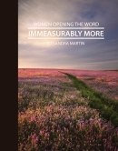 Immeasurably More (Women Opening the Word Series)
