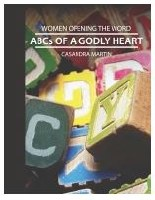 ABC's of a Godly Heart (Women Opening the Word Series)