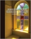 Our Father in Heaven, Teach Us to Pray (Women Opening the Word Series)