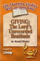 Giving: The Lord's Unrecorded Beatitude: A Study of Giving (Life Changing Studies With an Open Bible)