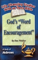 "God's ""Word of Encouragement"": A Study of Hebrews (Life Changing Bible Studies With an Open Bible)"